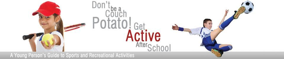 Don't Be A Couch Potato! Get Active After School