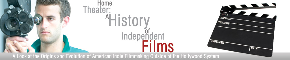 Home Theather: A History of Independent Films